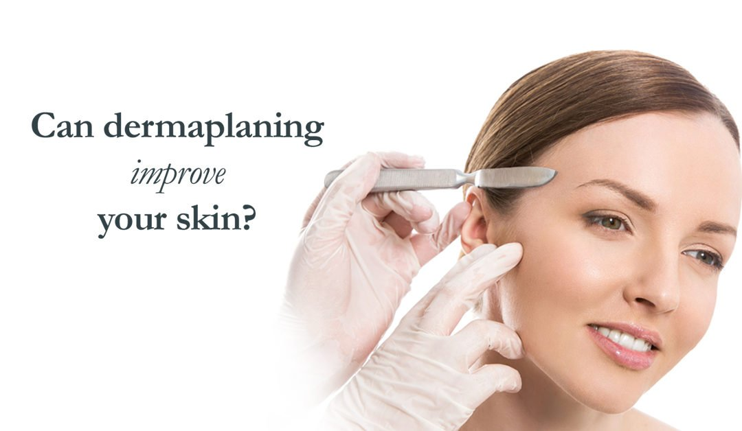 Can dermaplaning improve your skin?