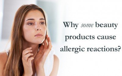 Why some beauty products cause allergic reactions?
