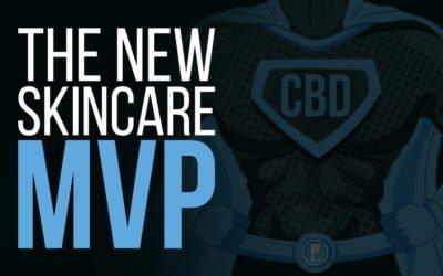 CBD is the new skincare MVP